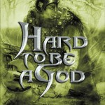 Hard to Be a God Game